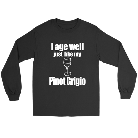 Image of I age well, just like my Pinot Grigio shirt