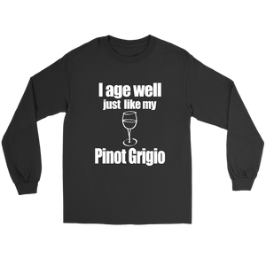 I age well, just like my Pinot Grigio shirt