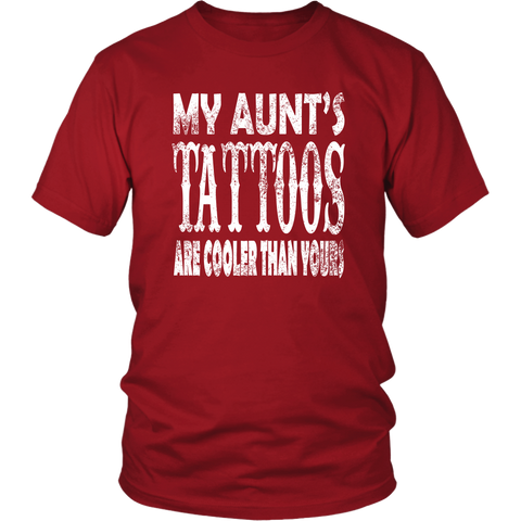 Image of My Aunt's Tattoos are cooler than yours shirt