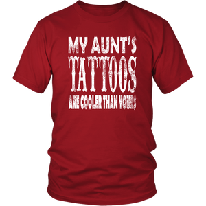 My Aunt's Tattoos are cooler than yours shirt