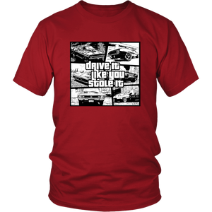 Drive it like your stole it shirt