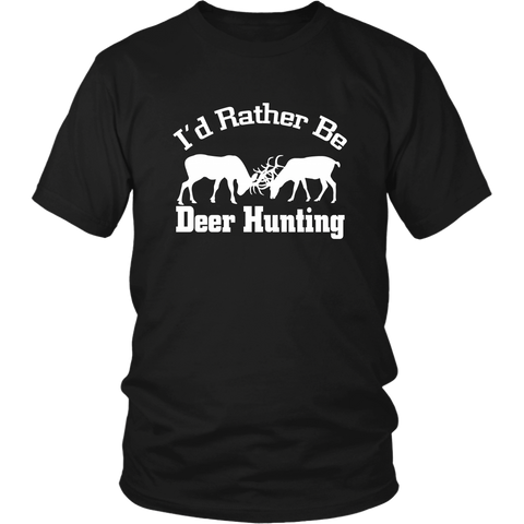 I'd rather be Deer Hunting shirt