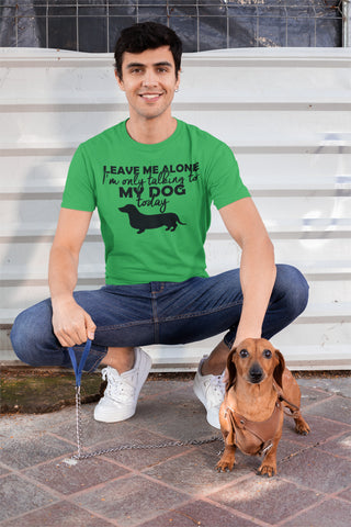 Image of I'm only talking to my dog today tshirt