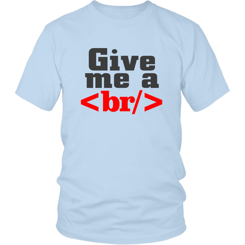 Give me a break shirt
