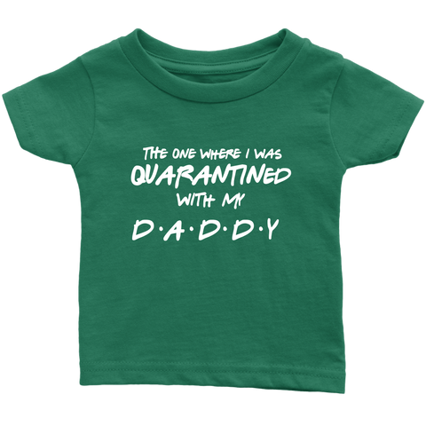 Image of Quarantined with Daddy Infant Tee
