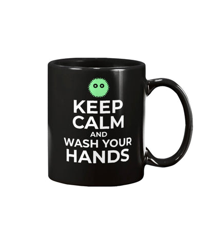Keep Calm and Wash Your Hands 11oz Mug