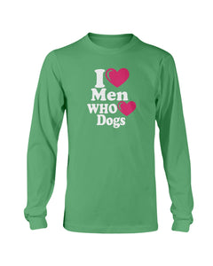 I love men who love dogs sweatshirt