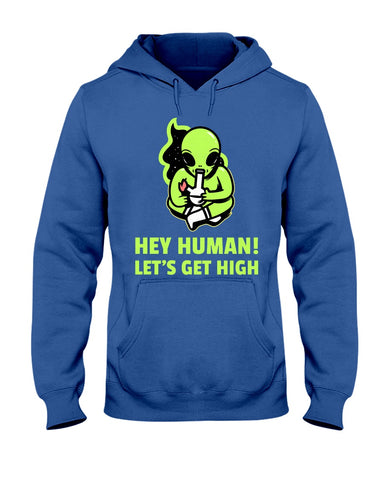 Image of Hey Human! Let's Get High Hoodie