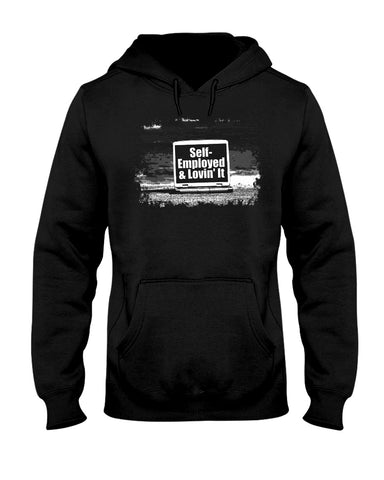 Self Employed and Lovin' it hoodie