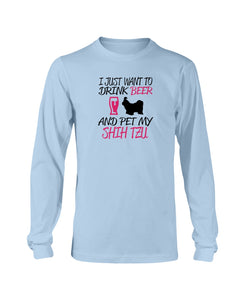 I just want to drink beer and pet my Shih Tzu  sweatshirt