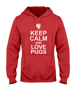 Keep Calm and Love Pugs hoodie