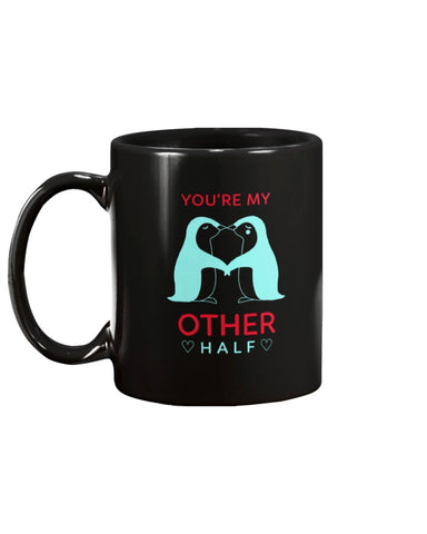 Your'e My Other Half 11oz Mug
