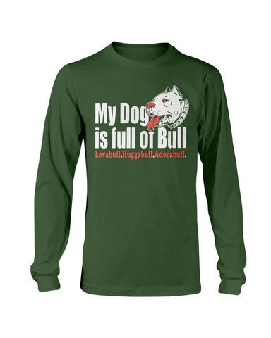 Pitbull - My dog is full of bull sweatshirt