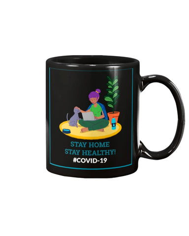Stay Home Stay Healthy 11oz Mug