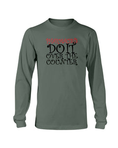 Pharmacists do it over the counter sweatshirt