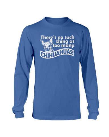 Image of There's no such thing as too many Chihuahuas sweatshirt