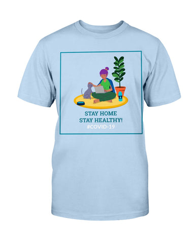 Stay Home Stay Healthy T-shirt