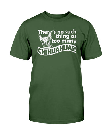 Image of There's no such thing as too many Chihuahuas tshirt