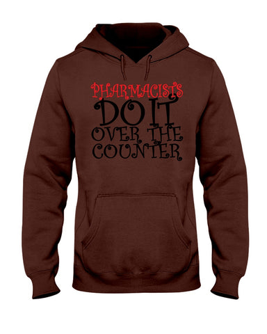 Image of Pharmacists do it over the counter hoodie