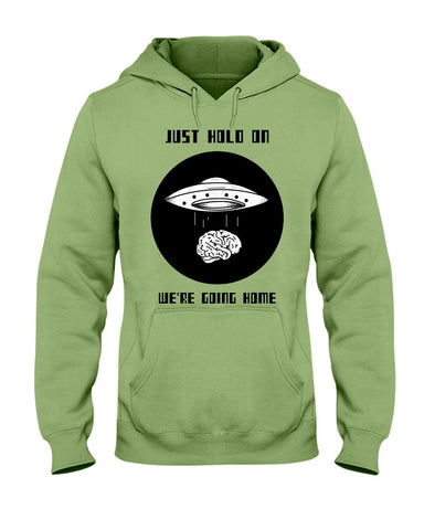 Image of Just Hold on We're Going Home Hoodie