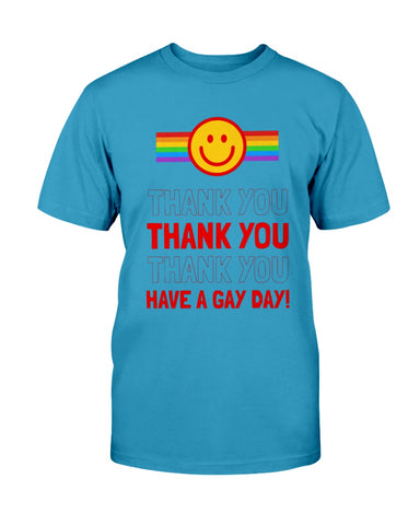 Image of Thank You - Have a Gay Day Unisex Tee