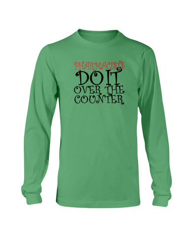 Image of Pharmacists do it over the counter sweatshirt