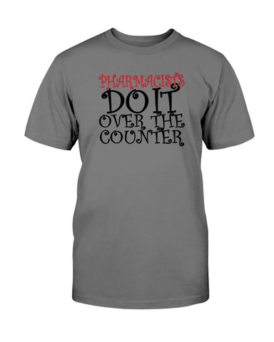 Pharmacists do it over the counter tshirt