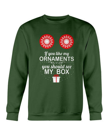 Image of If you like my ornaments you should see my box Ugly Xmas Sweater