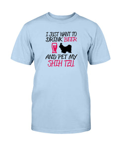 I just want to drink beer and pet my Shih Tzu Tshirt