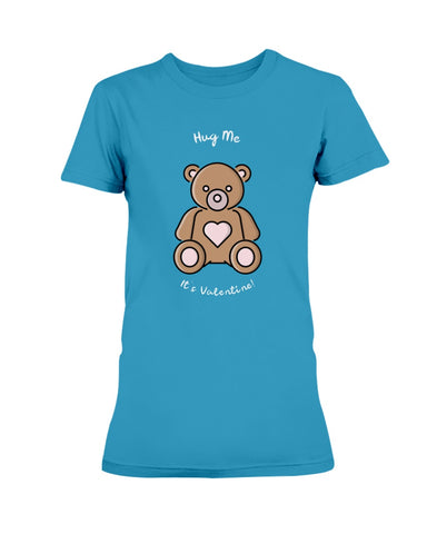 Hug me It's Valentines Missy T-Shirt