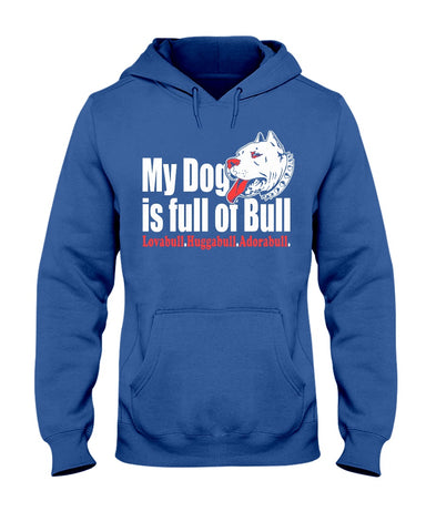 Pitbull - My dog is full of bull hoodie