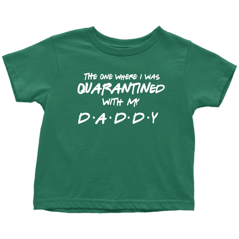 Quarantined with Daddy Toddler Tee