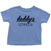 Daddy's Sidekick Toddler T-shirt