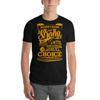 Strong Is The Only Choice/Multiple Sclerosis Short-Sleeve T-Shirt