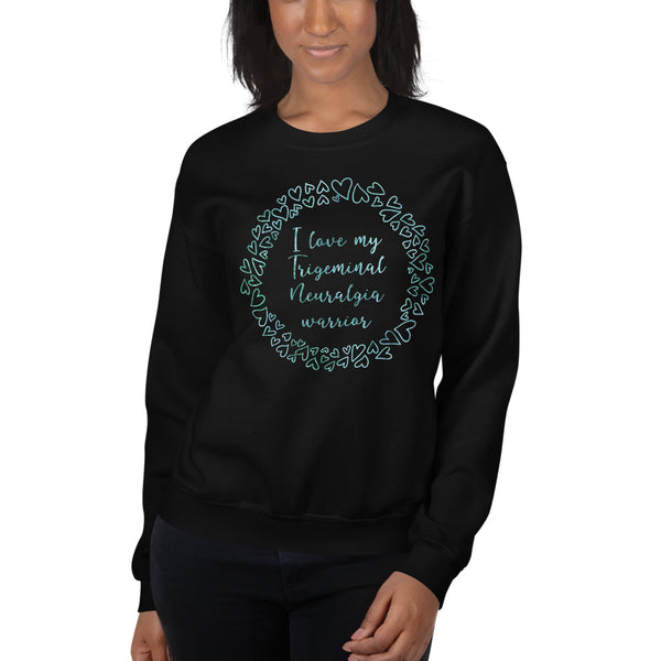 I Love My Trigeminal Neuralgia Warrior Unisex Sweatshirt