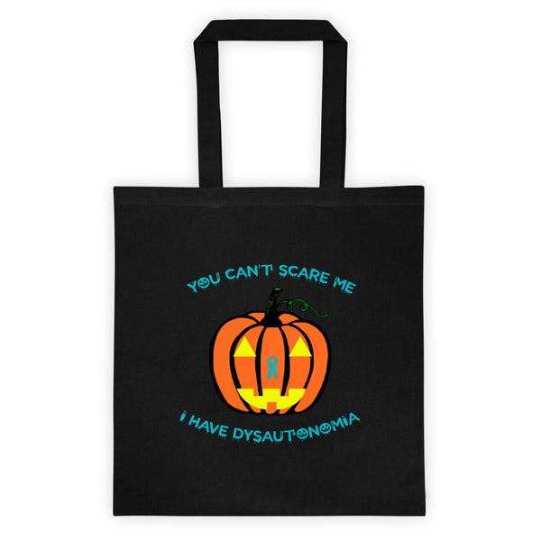 You Can't Scare Me I Have Dysautonomia/Halloween Tote bag