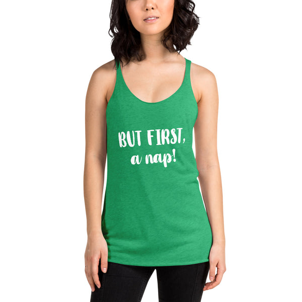 But First, A Nap! Women's Racerback Tank