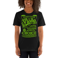 Strong Is The Only Choice/Lyme Disease Short-Sleeve Unisex T-Shirt