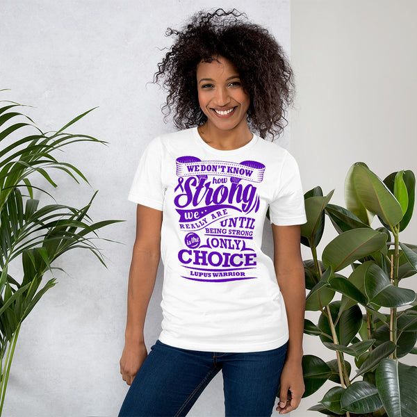 Strong Is The Only Choice/Lupus Short-Sleeve Unisex T-Shirt
