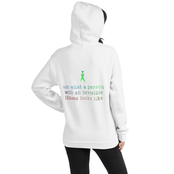Two Sided I Am What A Person With An Invisible Illness Looks Like/Green Ribbon Unisex Hoodie