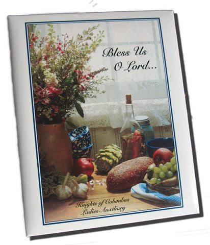 Bless Us O Lord Pro-Life Cookbook