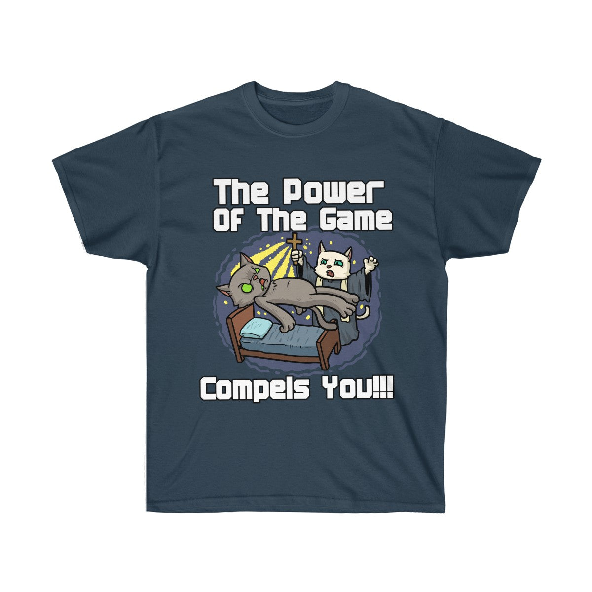 The Power Of The Game Compels You T Shirt