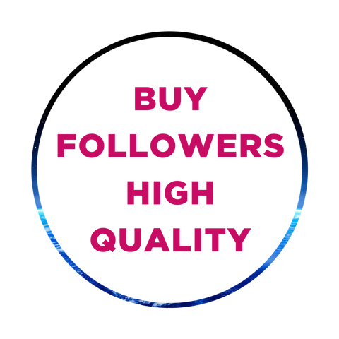 Buy Instagram Followers high quality