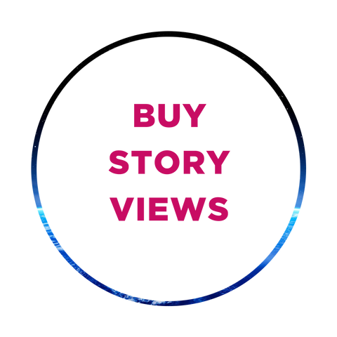 Buy story views, real story views, Instagram views