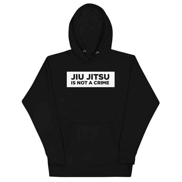 JIU JITSU IS NOT A CRIME!!  Unisex Hoodie