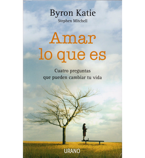 Amar Lo Que Es - Loving What Is by Byron Katie