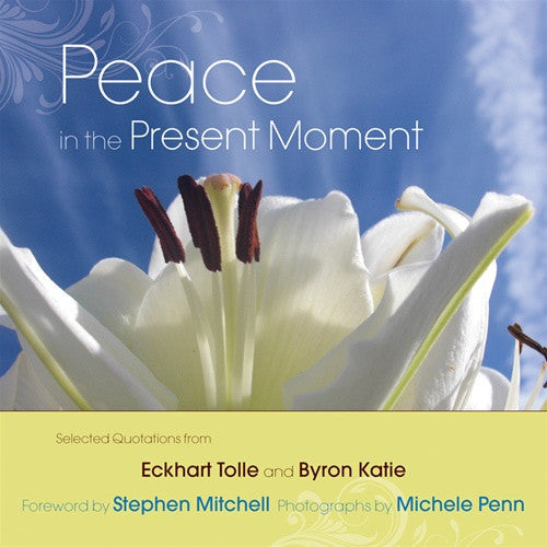 Peace in the Present Moment-Eckhart Tolle by Byron Katie