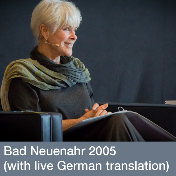 Byron Katie in Bad Neuenahr 2005 (with live German translation)