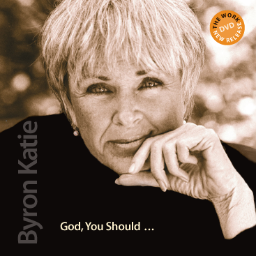 God, You Should...with Byron Katie