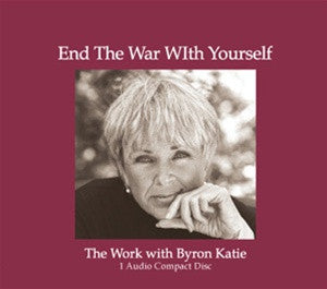 End The War With Yourself with Byron Katie